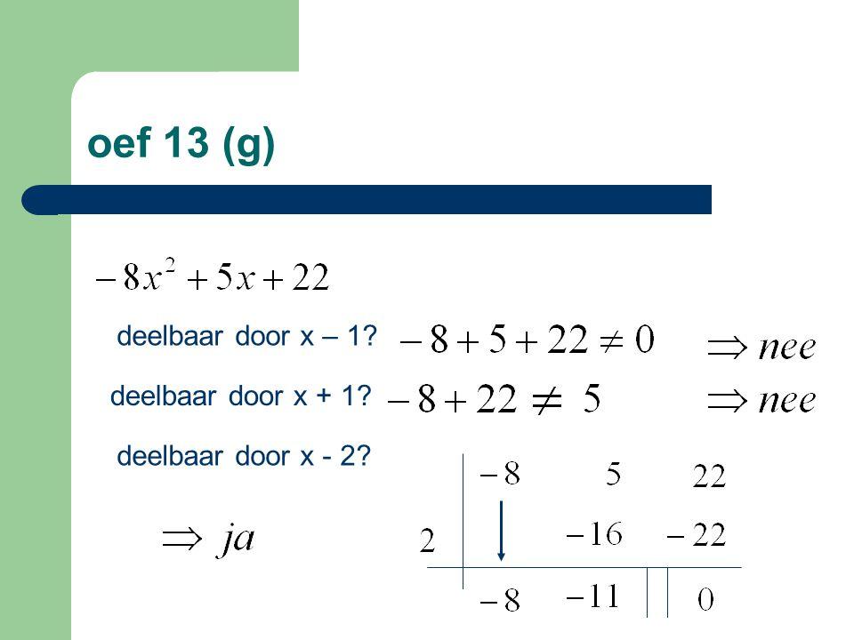 oef 13 (h) deelbaar door x – 1? deelbaar door x + 1?