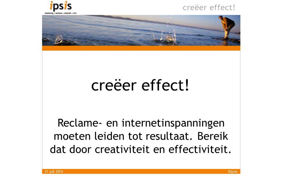 Vincent Castenmiller - ipsis Crossmediaal reclame- en internetbureau 17 jaar ervaring 19 creatieve en technische professionals 31 juli 2014©ipsis