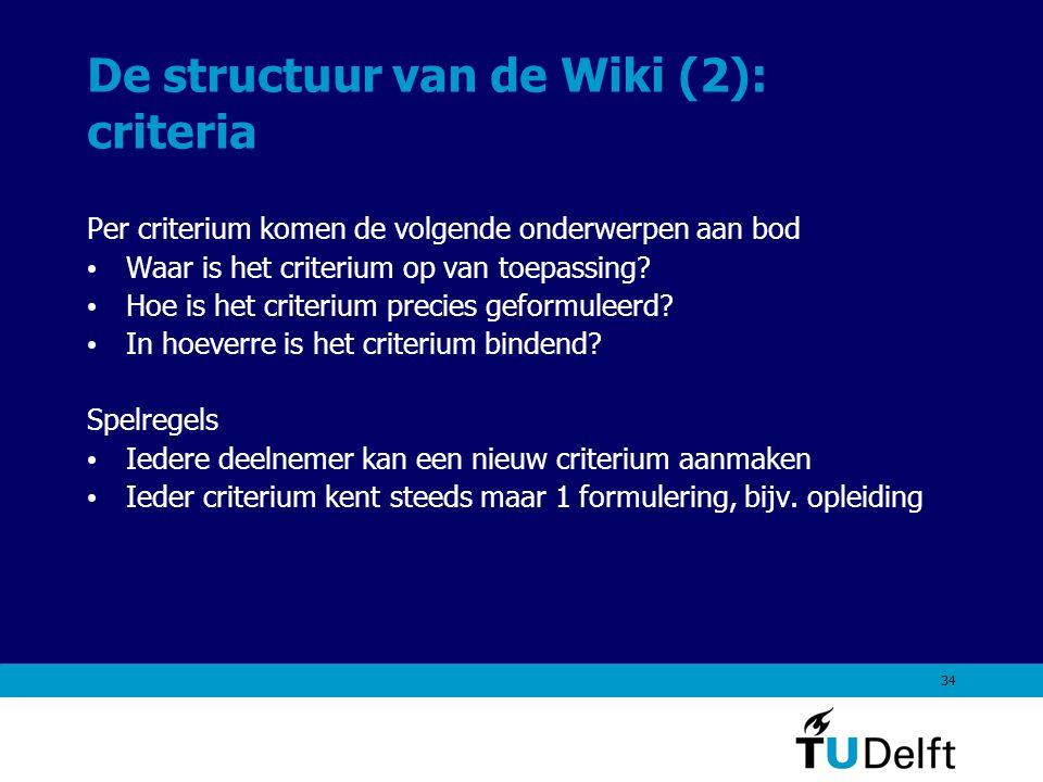 34 De structuur van de Wiki (2): criteria Per criterium komen de volgende onderwerpen aan bod Waar is het criterium op van toepassing.