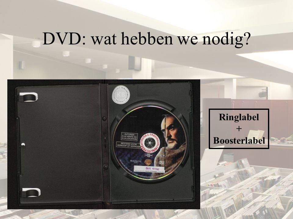 DVD: wat hebben we nodig? Ringlabel + Boosterlabel