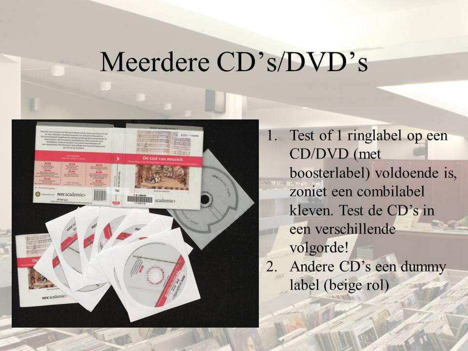 Meerdere CD's/DVD's 1.Test of 1 ringlabel op een CD/DVD (met boosterlabel) voldoende is, zoniet een combilabel kleven. Test de CD's in een verschillen