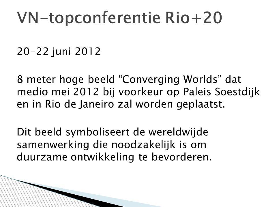 20-22 juni 2012 8 meter hoge beeld Converging Worlds dat medio mei 2012 bij voorkeur op Paleis Soestdijk en in Rio de Janeiro zal worden geplaatst.