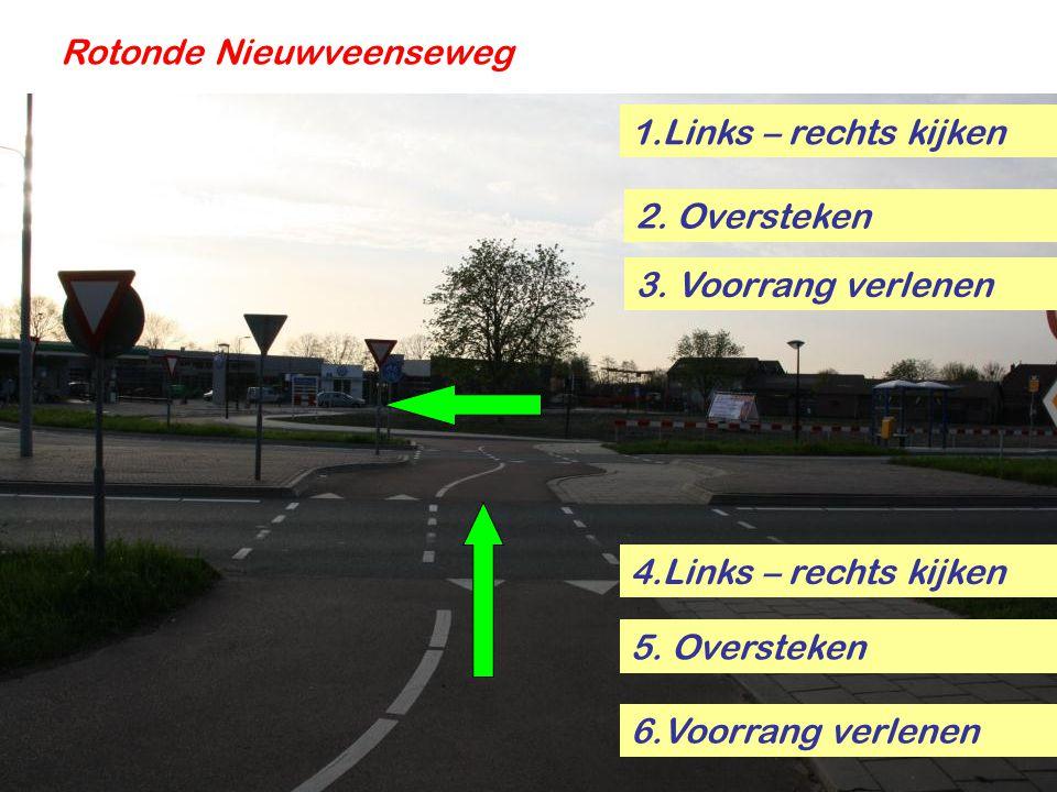 Rotonde Nieuwveenseweg 1.Voorrang verlenen 4.Rechts rijden in straat 3.