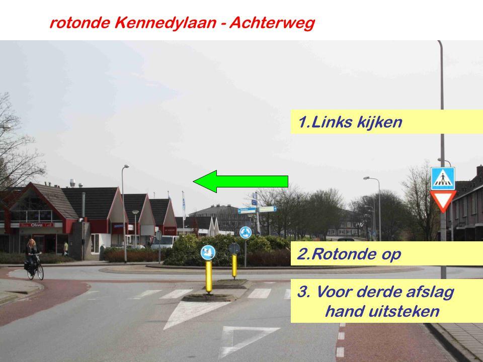rotonde Kennedylaan - Achterweg 1.Links kijken 2.Rotonde op 3. Voor derde afslag hand uitsteken