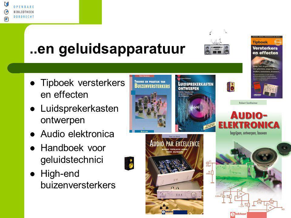 ..en geluidsapparatuur Tipboek versterkers en effecten Luidsprekerkasten ontwerpen Audio elektronica Handboek voor geluidstechnici High-end buizenvers