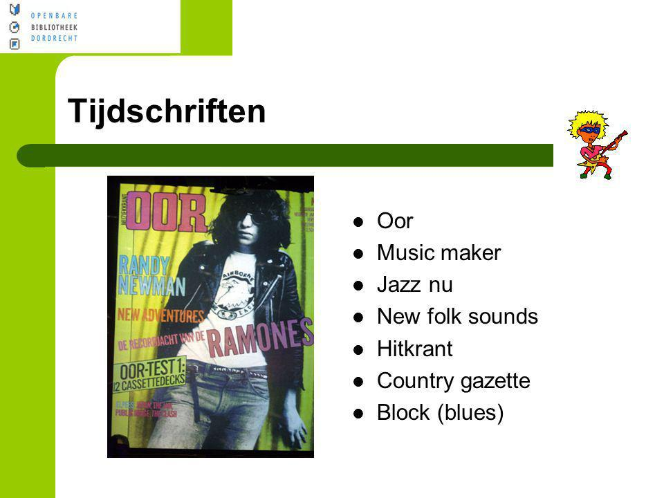 Tijdschriften Oor Music maker Jazz nu New folk sounds Hitkrant Country gazette Block (blues)