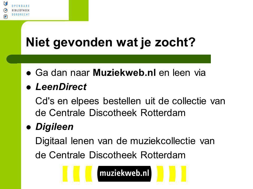 Niet gevonden wat je zocht? Ga dan naar Muziekweb.nl en leen via LeenDirect Cd's en elpees bestellen uit de collectie van de Centrale Discotheek Rotte