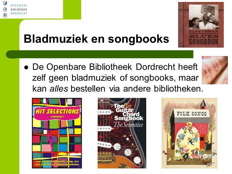 Bladmuziek en songbooks De Openbare Bibliotheek Dordrecht heeft zelf geen bladmuziek of songbooks, maar kan alles bestellen via andere bibliotheken.