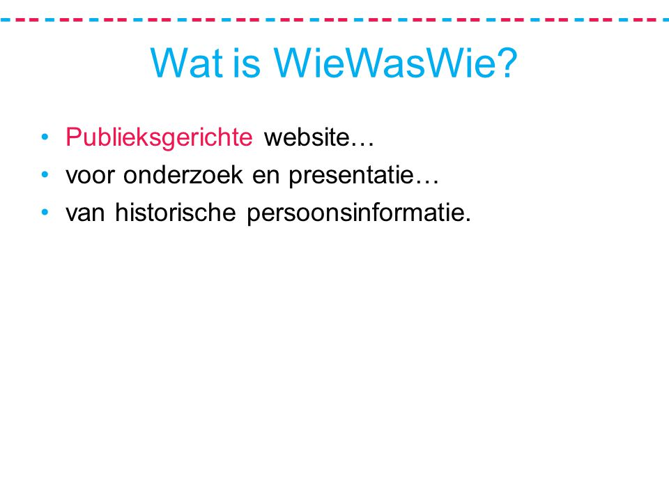 Wat is WieWasWie.