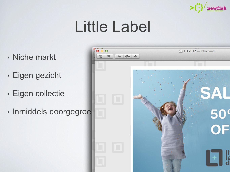 Little Label Niche markt Eigen gezicht Eigen collectie Inmiddels doorgegroeit