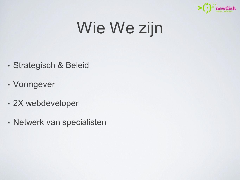 Wie We zijn Strategisch & Beleid Vormgever 2X webdeveloper Netwerk van specialisten