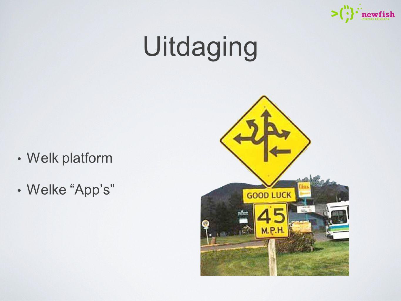 """Uitdaging Welk platform Welke """"App's"""""""