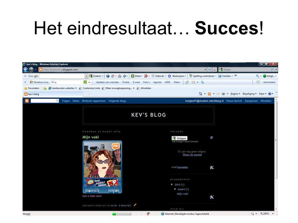 Het eindresultaat… Succes!