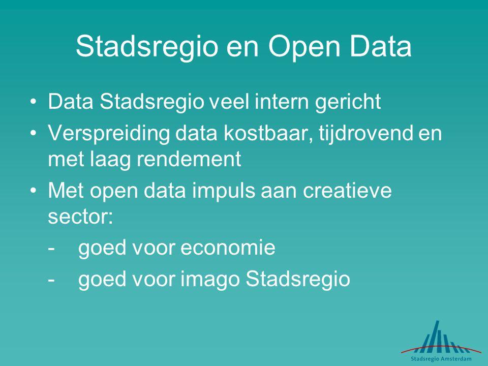 Stadsregio en Open Data Data Stadsregio veel intern gericht Verspreiding data kostbaar, tijdrovend en met laag rendement Met open data impuls aan creatieve sector: -goed voor economie -goed voor imago Stadsregio