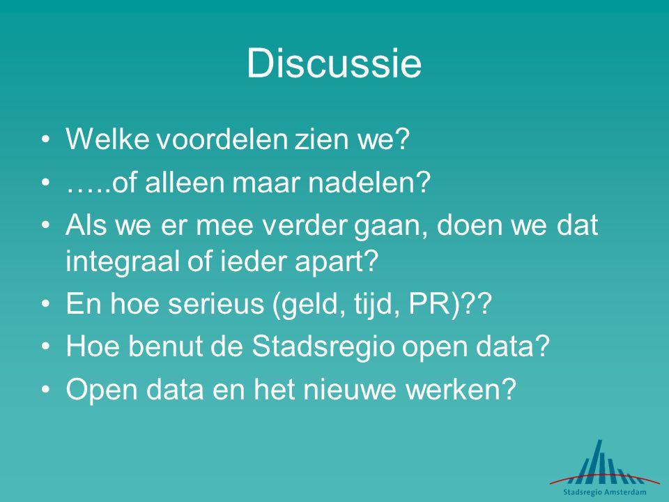 Discussie Welke voordelen zien we? …..of alleen maar nadelen? Als we er mee verder gaan, doen we dat integraal of ieder apart? En hoe serieus (geld, t