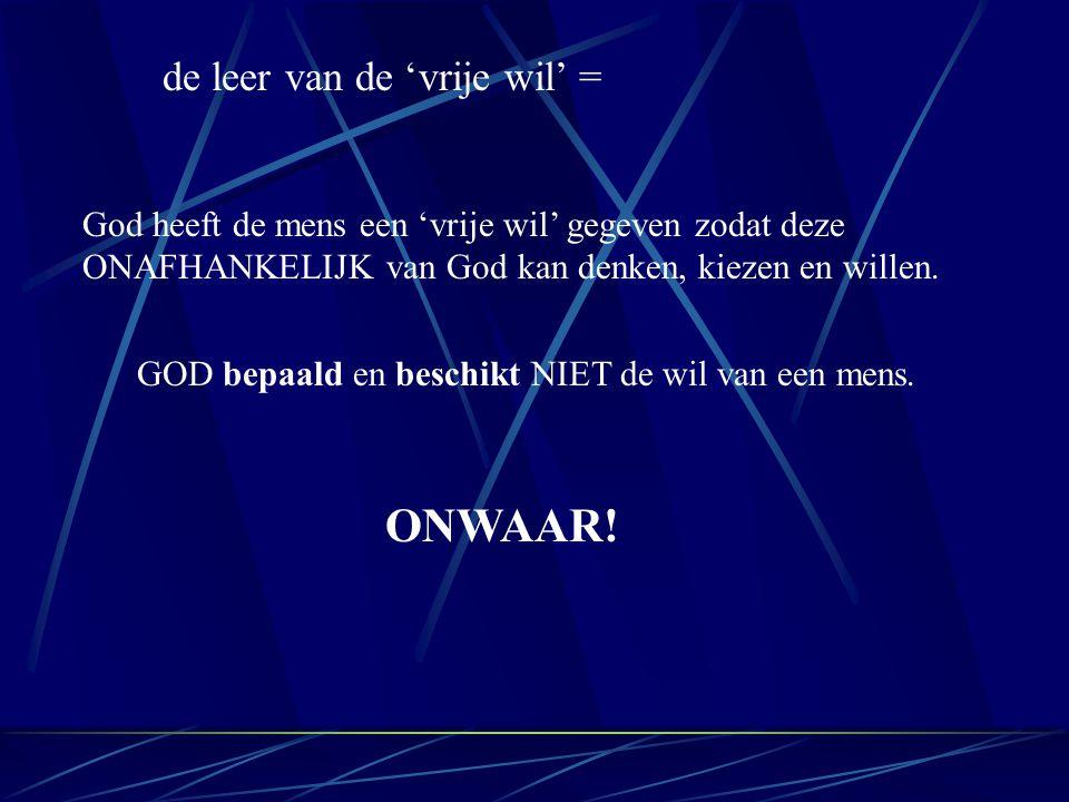 God heeft de mens een 'vrije wil' gegeven zodat deze ONAFHANKELIJK van God kan denken, kiezen en willen.