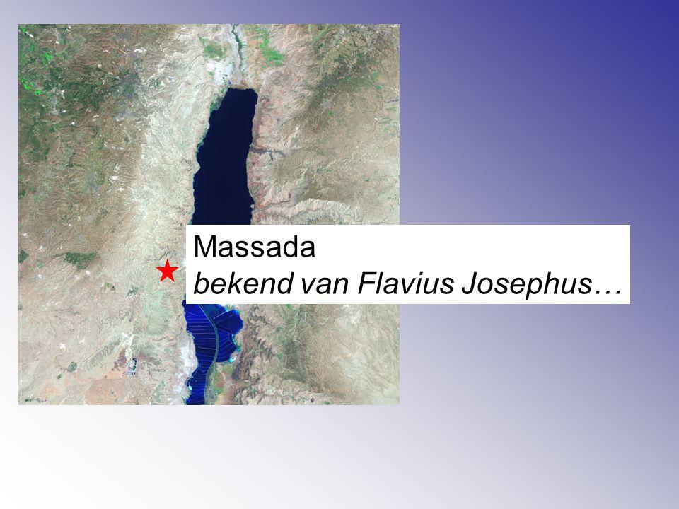Massada bekend van Flavius Josephus…