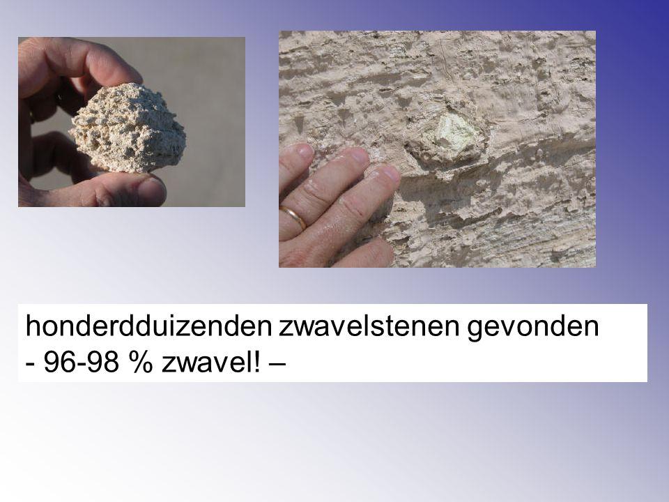 honderdduizenden zwavelstenen gevonden - 96-98 % zwavel! –