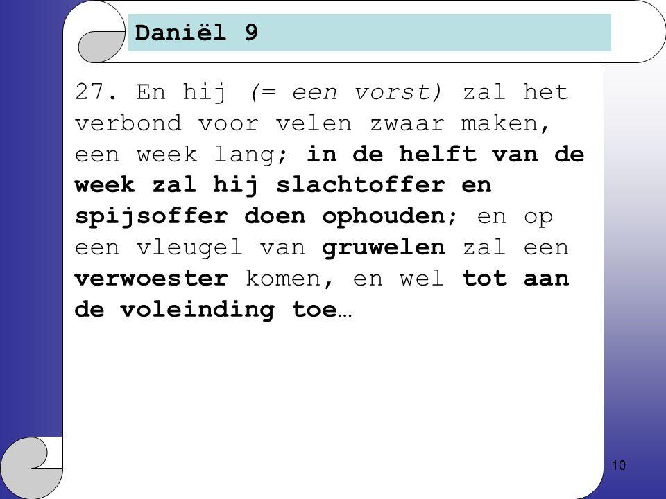 10 Daniël 9 27.