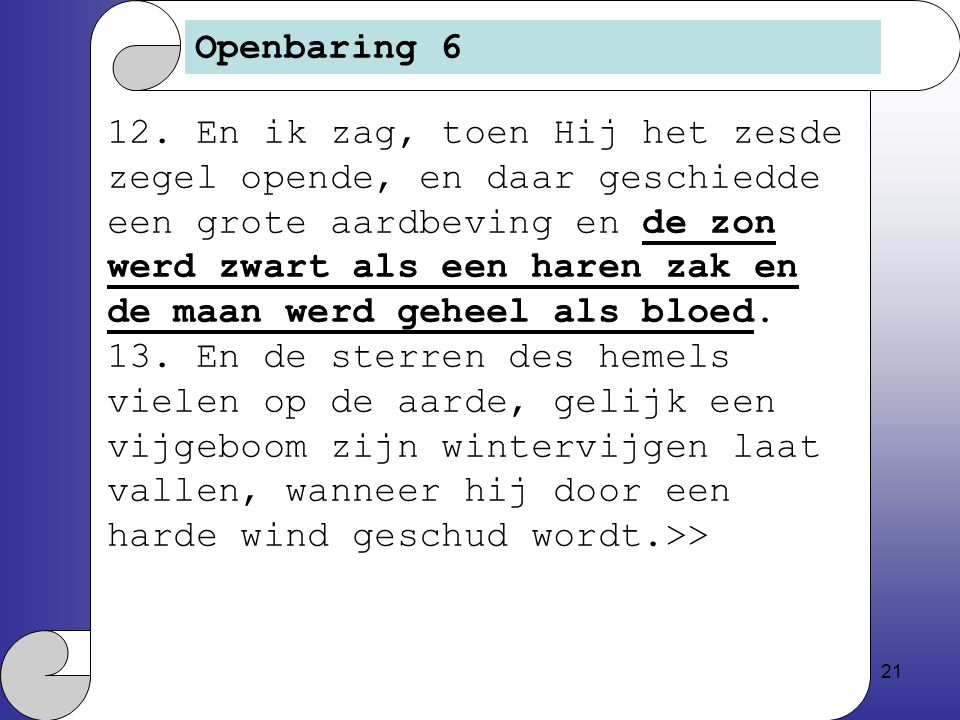 21 Openbaring 6 12.