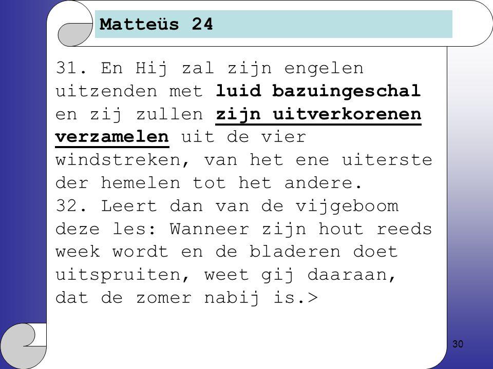 30 Matteüs 24 31.