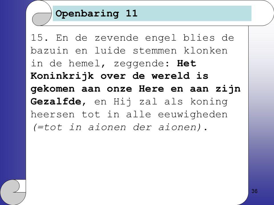 36 Openbaring 11 15.