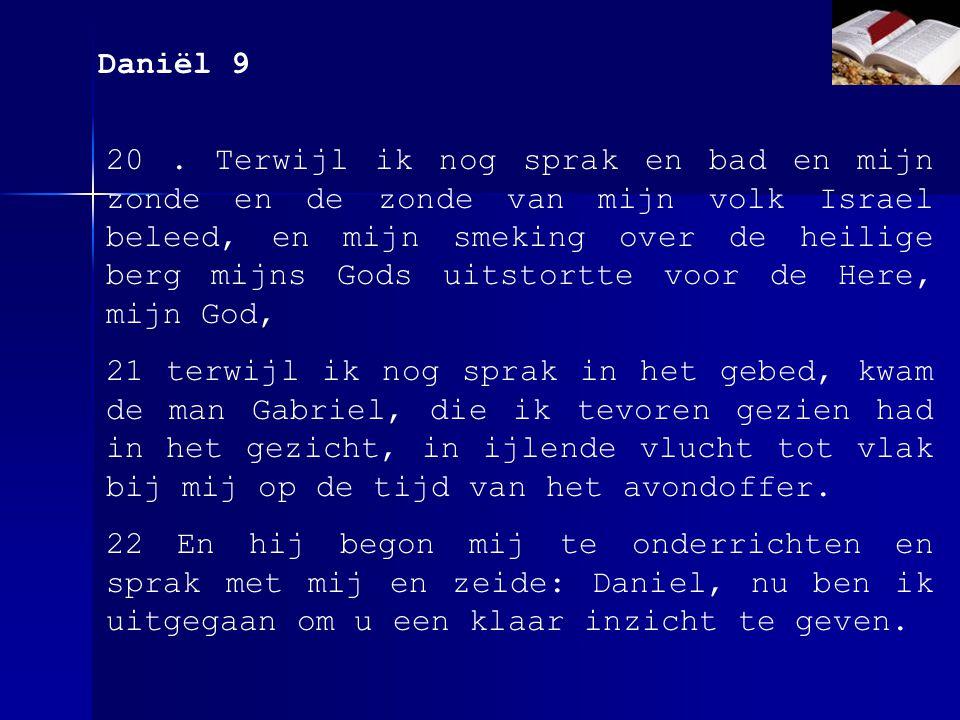 Daniël 9 20.