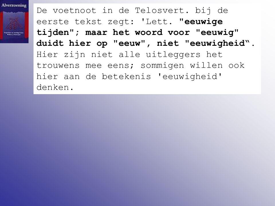 De voetnoot in de Telosvert. bij de eerste tekst zegt: 'Lett.
