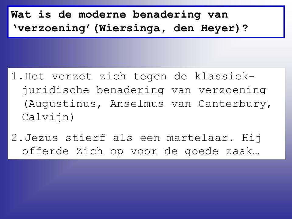 Wat is de moderne benadering van 'verzoening'(Wiersinga, den Heyer).