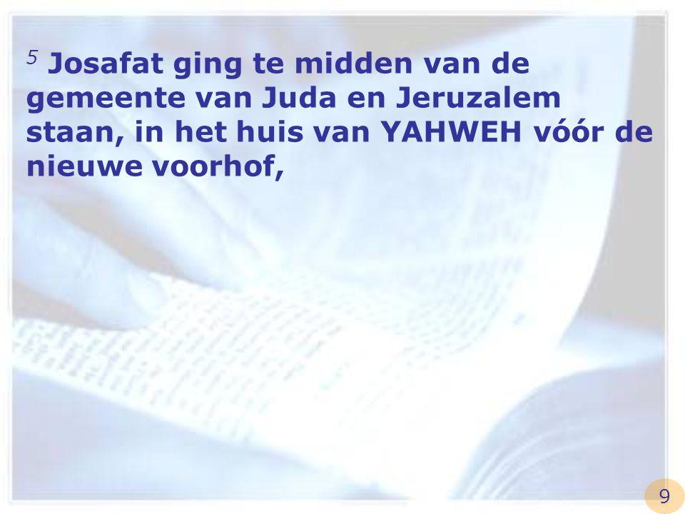 6 en zeide: YAHWEH, God onzer vaderen, zijt Gij niet God in de hemel, heerst Gij niet over al de koninkrijken der volken.