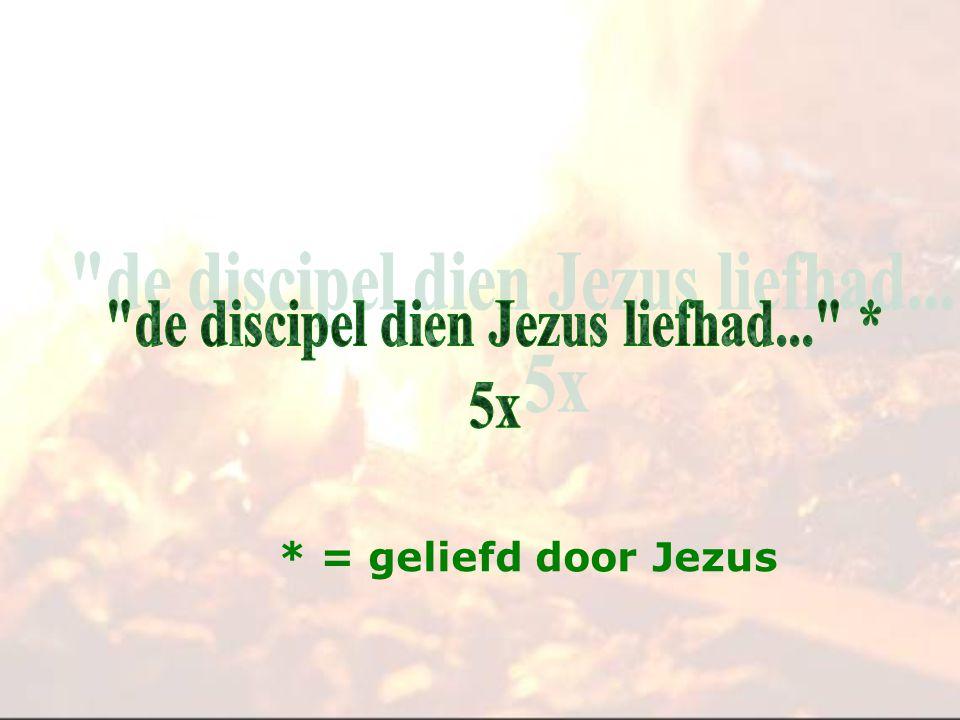 * = geliefd door Jezus