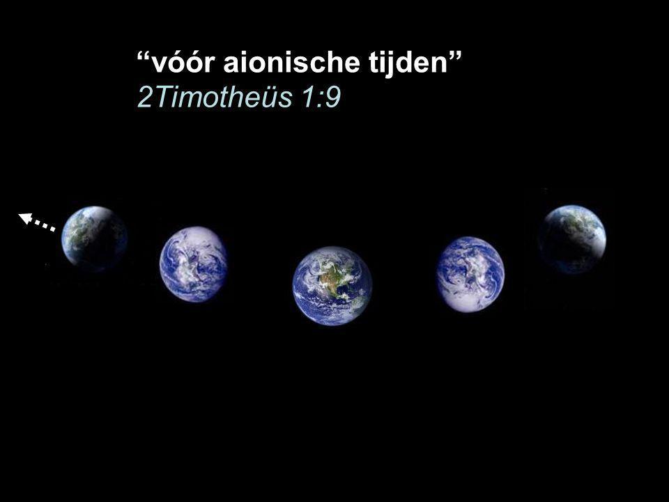 vóór aionische tijden 2Timotheüs 1:9
