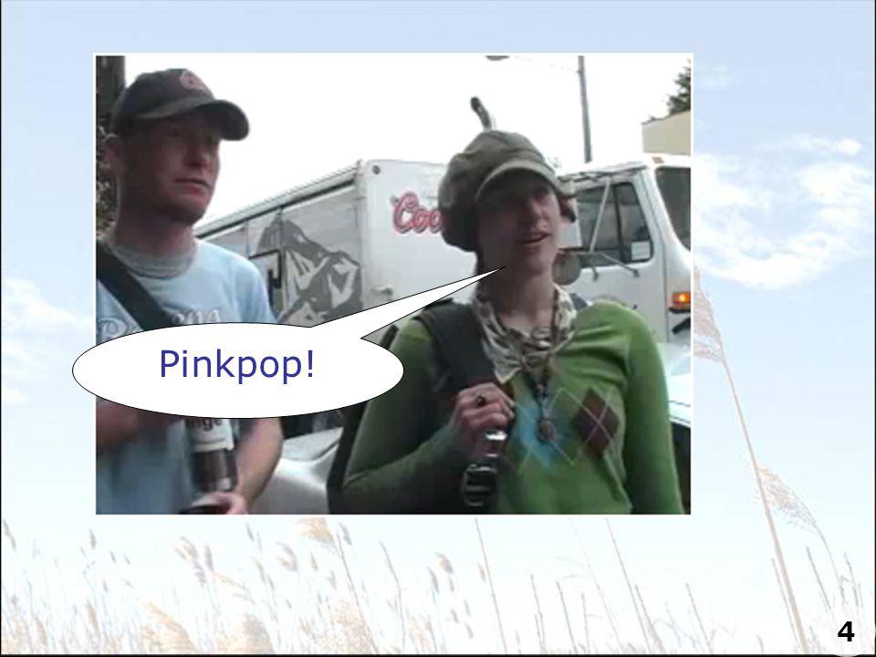 Pinkpop! 4