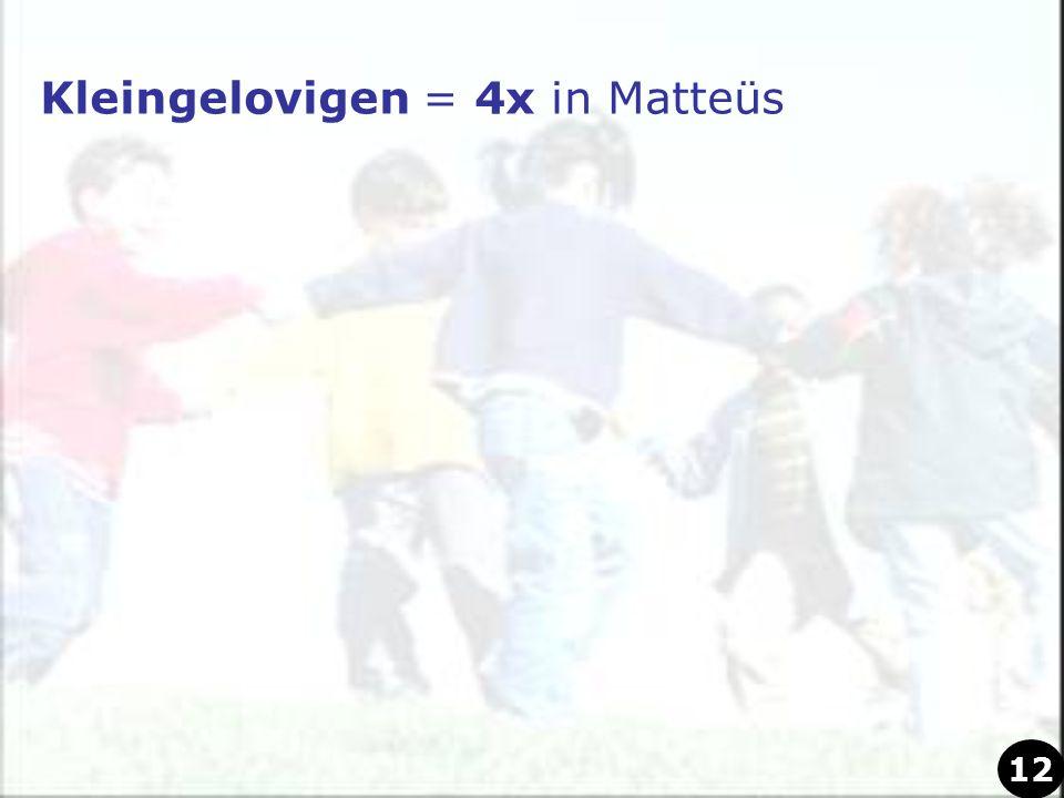 Kleingelovigen = 4x in Matteüs 12