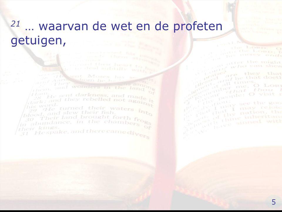 21 … waarvan de wet en de profeten getuigen, 5