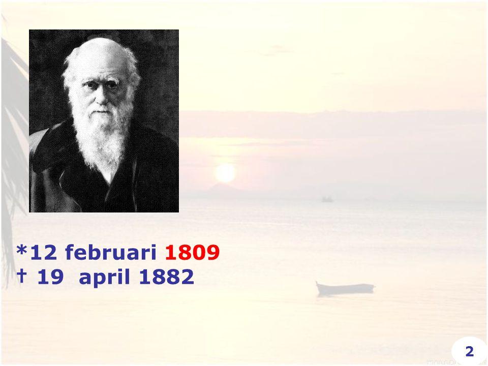 *12 februari 1809 † 19 april 1882 2