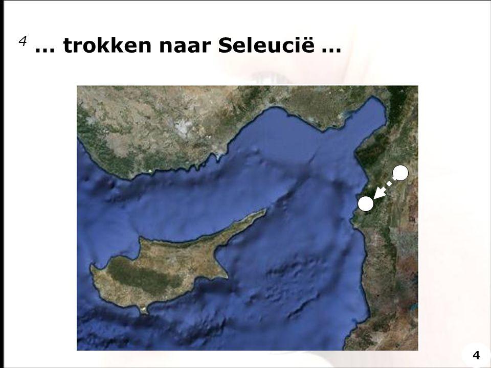 4 … trokken naar Seleucië … 4