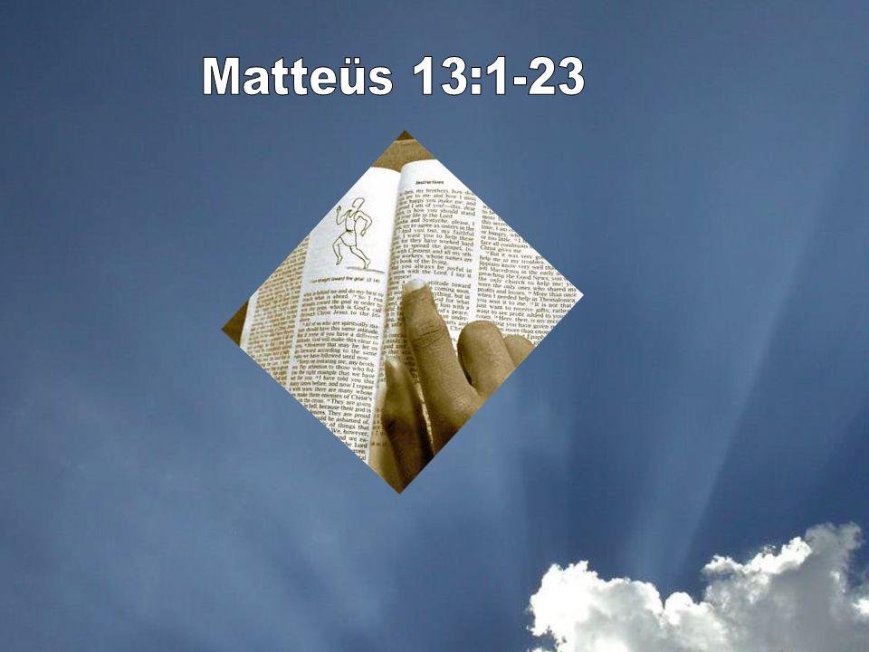 14... Met het gehoor zult gij horen en gij zult het geenszins verstaan... > b.v. de gelijkenissen