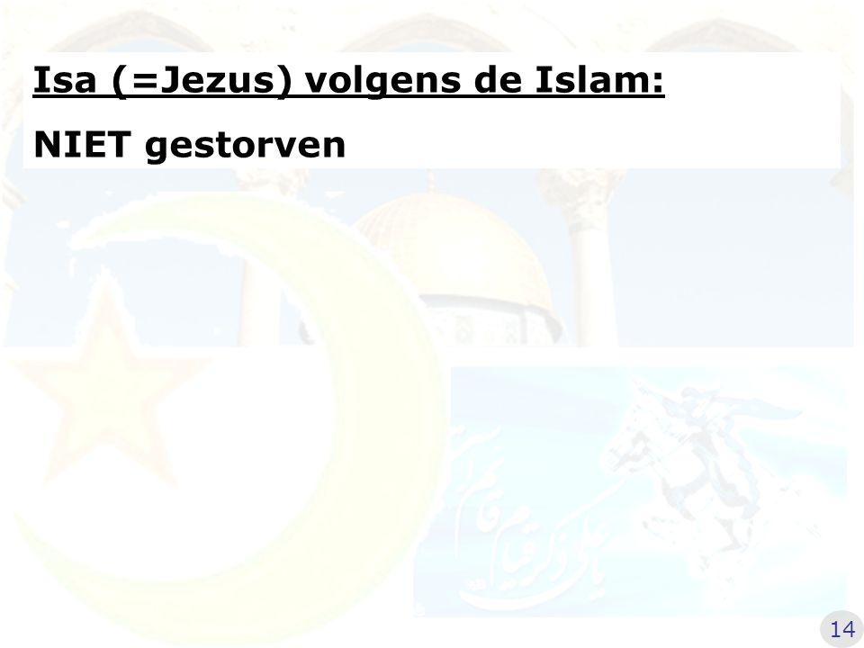 Isa (=Jezus) volgens de Islam: NIET gestorven 14
