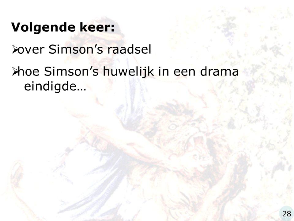 Volgende keer:  over Simson's raadsel  hoe Simson's huwelijk in een drama eindigde… 28