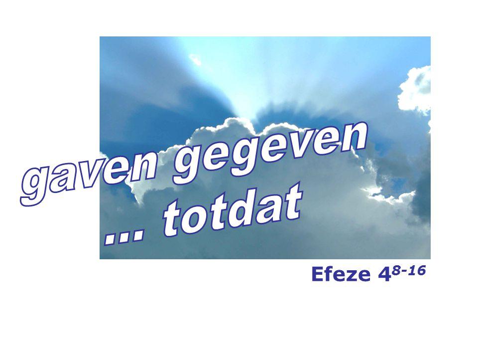 13 … en der volle kennis van de Zoon Gods bereikt hebben, de mannelijke rijpheid… Efeze 4 Lett.