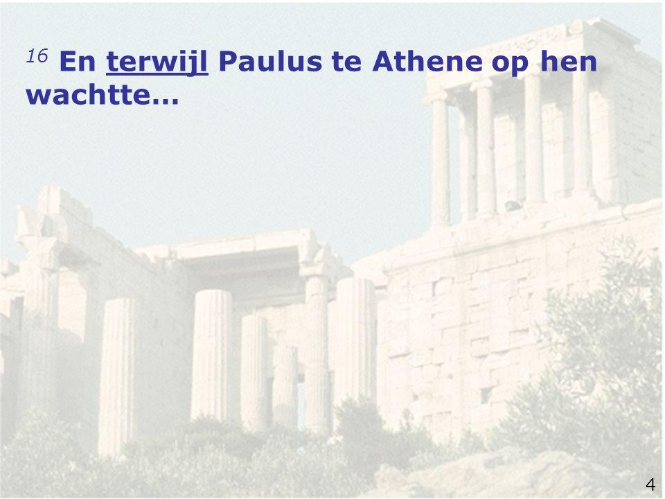 1 Daarom hebben wij, (want wij konden het niet langer uithouden), besloten alleen te Athene achter te blijven… 1Thessalonika 3 5
