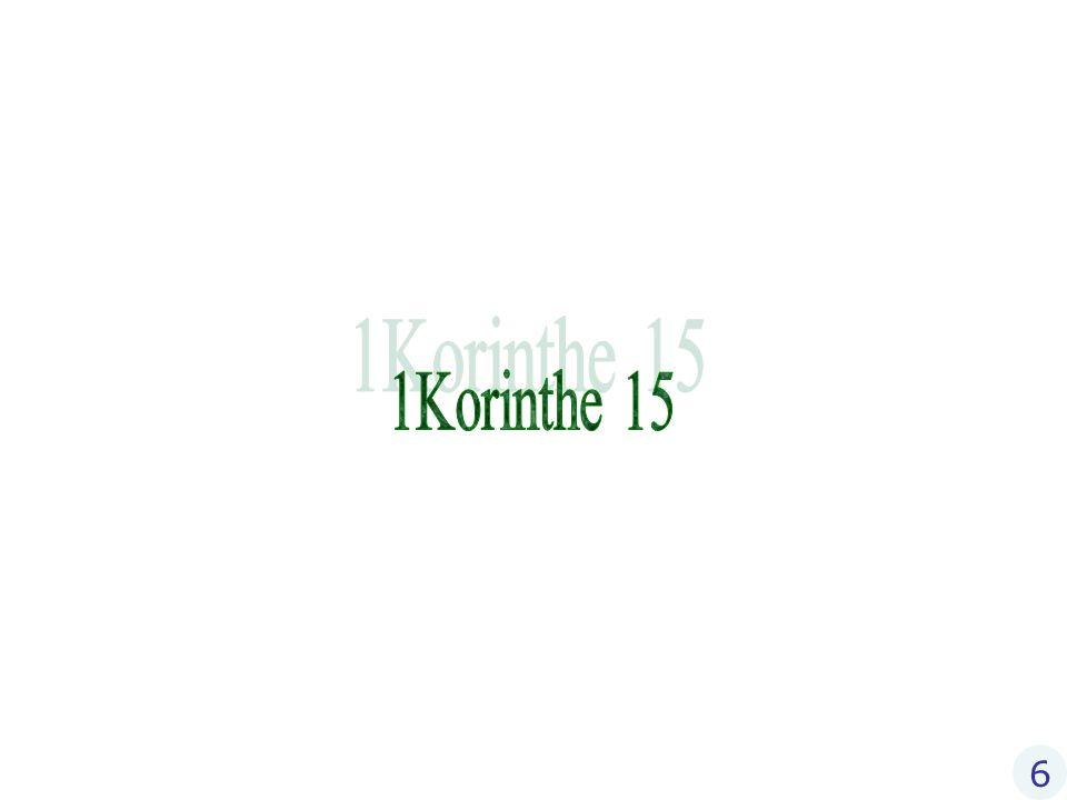15 Maar de geestelijke mens beoordeelt alle dingen… 1Korinthe 2 Gr.