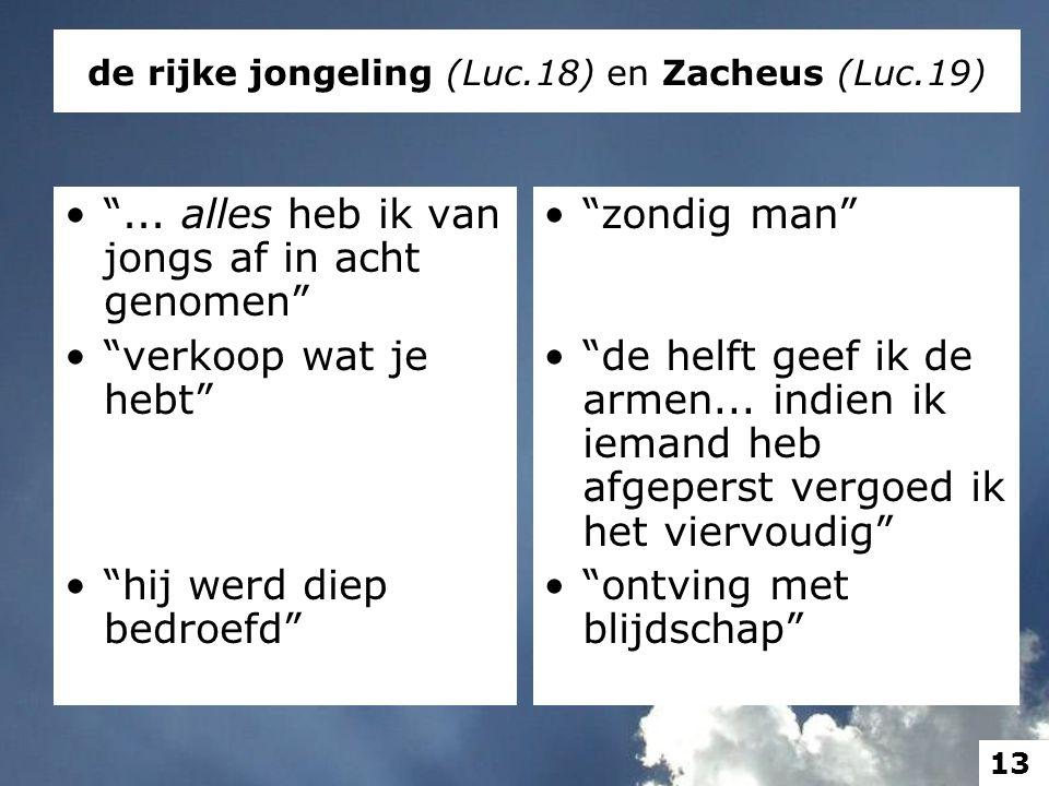 de rijke jongeling (Luc.18) en Zacheus (Luc.19) ...