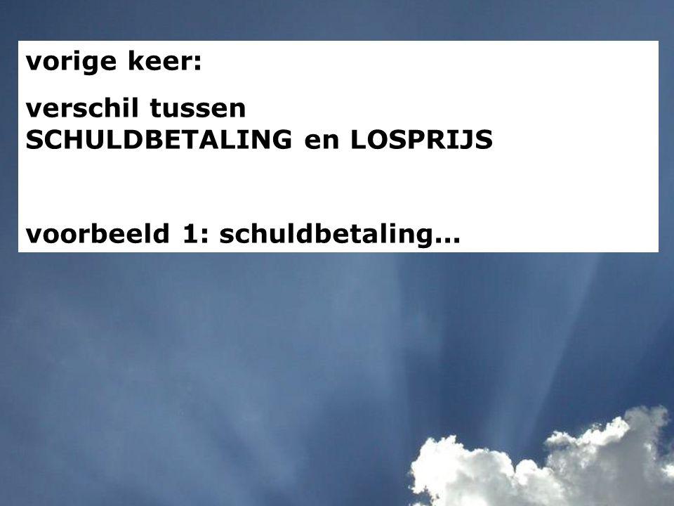 vorige keer: verschil tussen SCHULDBETALING en LOSPRIJS voorbeeld 1: schuldbetaling...