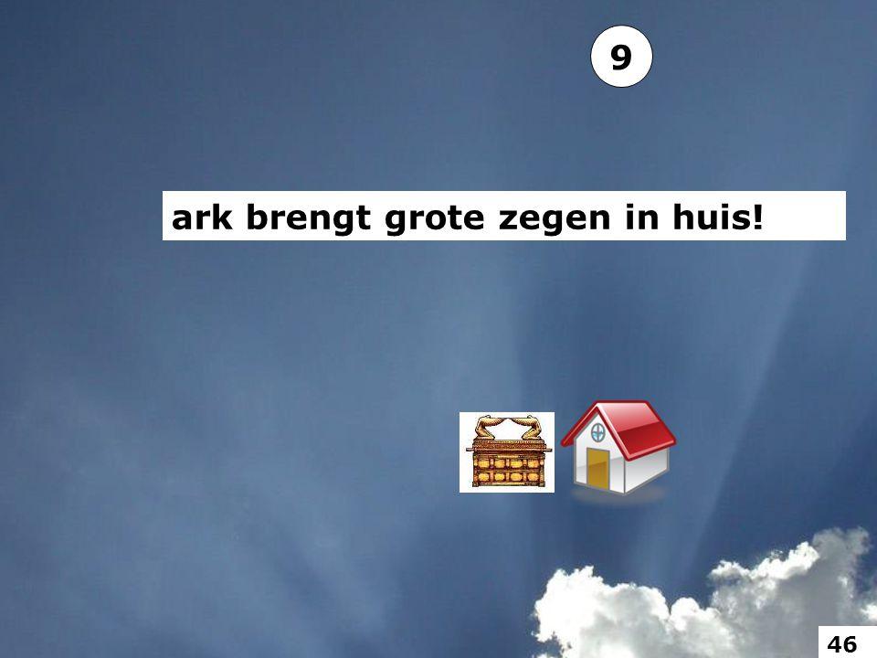 9 ark brengt grote zegen in huis! 46