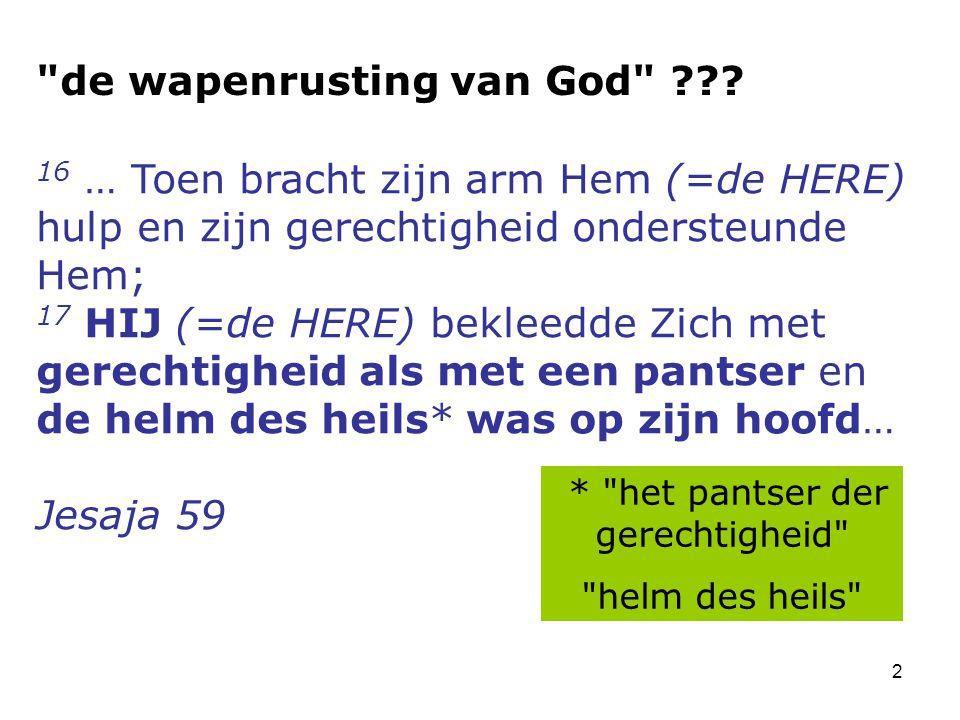 3 De wapenrusting van God… => het is zijn Eigen wapenrusting.