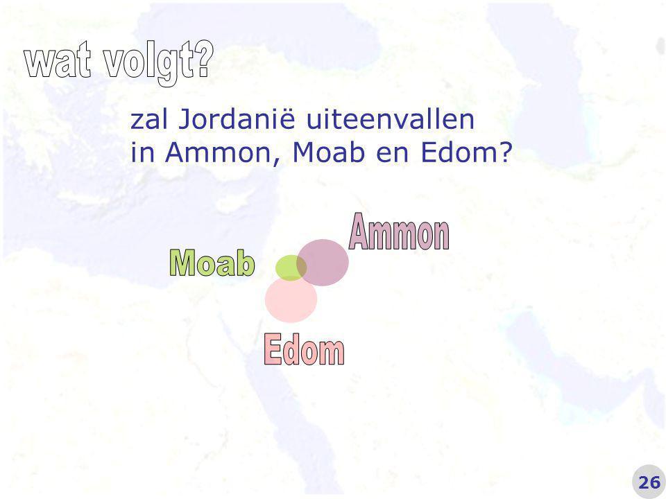 zal Jordanië uiteenvallen in Ammon, Moab en Edom? 26
