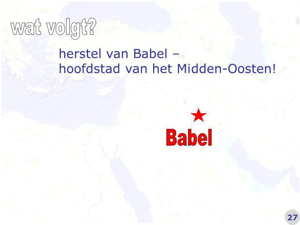 herstel van Babel – hoofdstad van het Midden-Oosten! 27