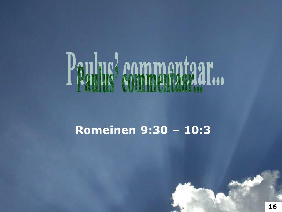 Romeinen 9:30 – 10:3 16